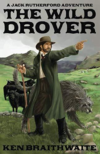 The Wild Drover By Ken Braithwaite