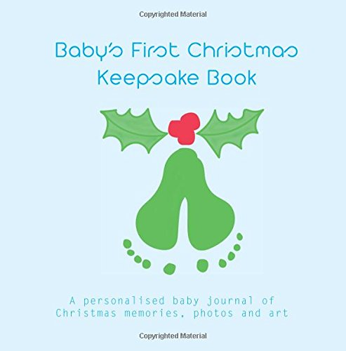 Baby's First Christmas Keepsake Book (blue): personalised baby journal of Christmas memories, photos, art and fun stuff By Louise Amodio