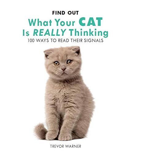 Find Out What Your Cat is Really Thinking By Trevor Warner Warner