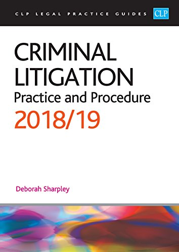 Criminal Litigation Practice and Procedu (Clp Legal Practice Guides) By Deborah Sharpley