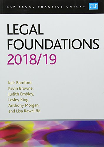 Legal Foundations 2018/2019 (CLP Legal Practice Guides) By Kier Bamford