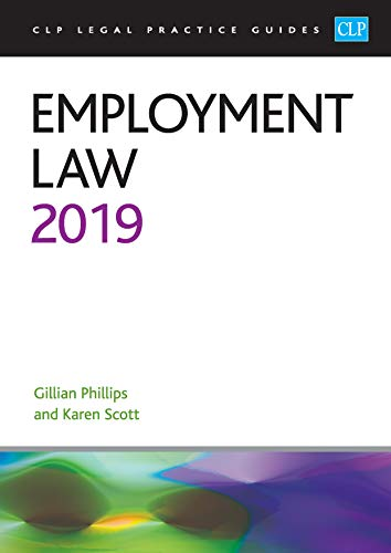 Employment Law 2019 (CLP Legal Practice Guides) By Gillian Phillips