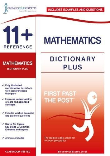 11+ Reference Mathematics Dictionary Plus (First Past the Post) By Eleven Plus Exams
