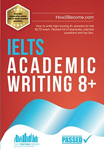 IELTS Academic Writing 8+ By How2Become