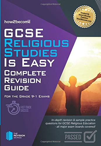 GCSE Religious Studies is Easy: Complete Revision Guide for the Grade 9-1 Course By How2Become