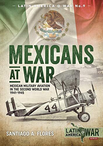 Mexicans at War By Santiago A. Flores