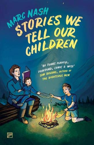 Stories We Tell Our Children By Marc Nash