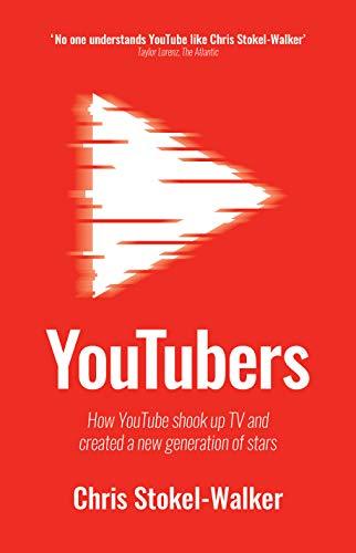 YouTubers By Chris Stokel-Walker