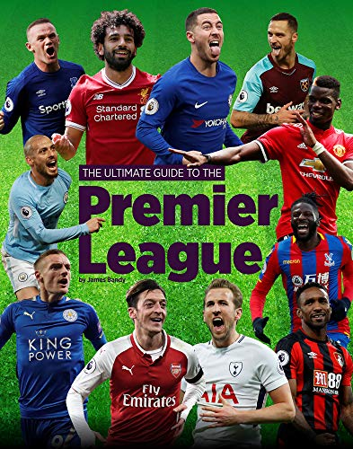 The Ultimate Guide to the Premier League By Bandy
