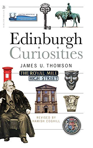 Edinburgh Curiosities By James U. Thomson