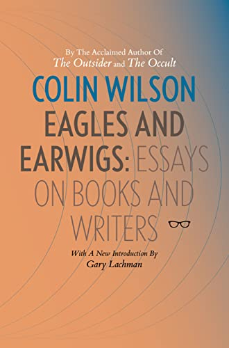 Eagles And Earwigs By Colin Wilson