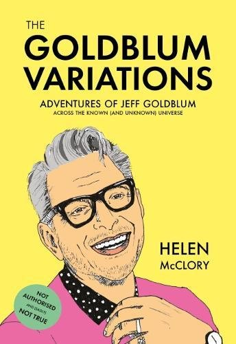 The Goldblum Variations By Helen McClory
