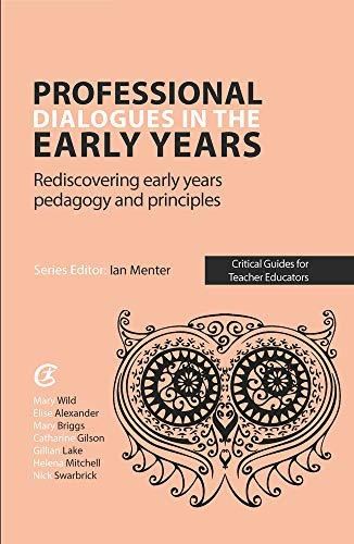Professional Dialogues in the Early Years By Mary Wild