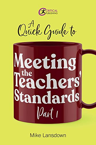 A Quick Guide to Meeting the Teachers' Standards Part 1 By Mike Lansdown