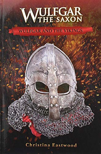 Wulfgar and the Vikings By Christina Eastwood