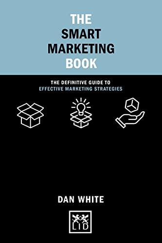The Smart Marketing Book By Dan White