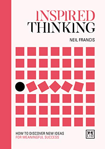 Inspired Thinking By Francis Neil