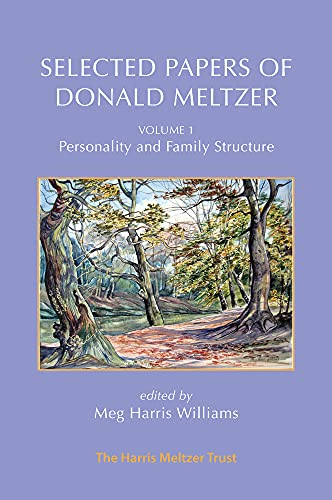 Selected Papers of Donald Meltzer - Vol. 1 By Donald Meltzer