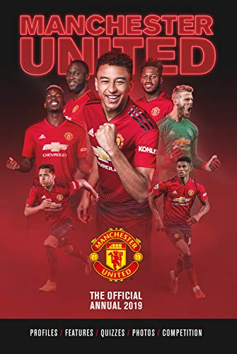 The Official Manchester United FC Annual 2019 By Grange Communications Ltd