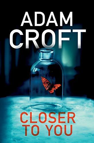 Closer To You By Adam Croft