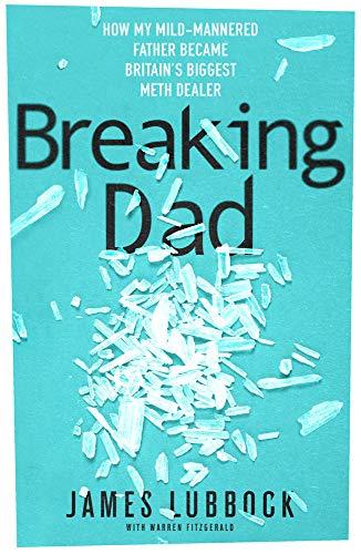 Breaking Dad By James Lubbock