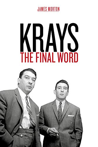 Krays: The Final Word By James Morton