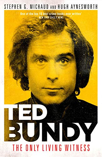 Ted Bundy: The Only Living Witness von Stephen G. Michaud