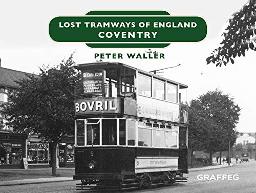 Lost Tramways of England: Coventry By Peter Waller