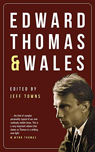 Edward Thomas and Wales By Jeff Towns