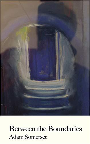 Between the Boundaries By Adam Somerset