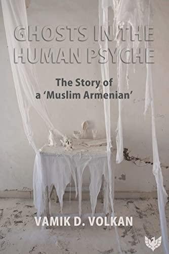 Ghost in the Human Psyche By Vamik D. Volkan