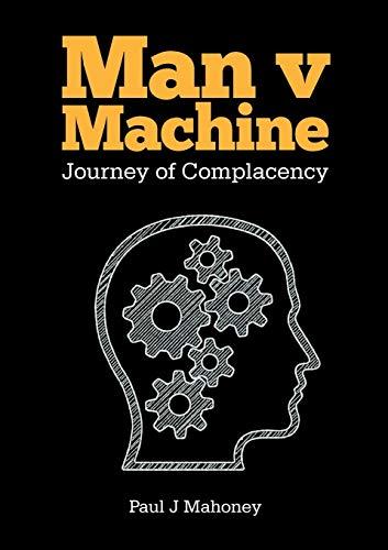 Man v Machine By Paul J. Mahoney