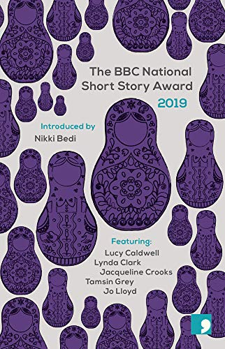 The BBC National Short Story Award 2019 By Edited by Nikki Bedi