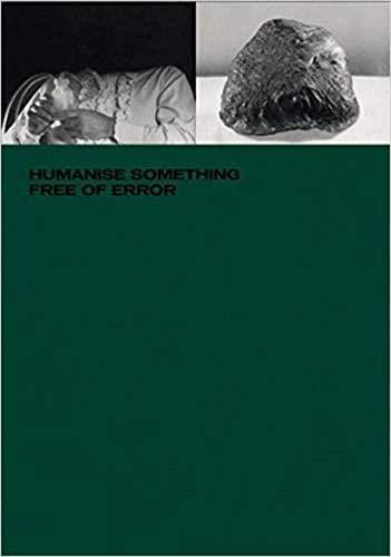 Humanise Something Free of Error By Sarah Piegay Espenon