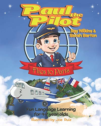 Paul the Pilot Flies to Paris By Sarah Barton