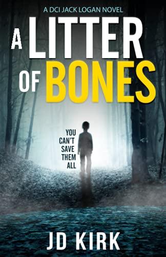 A Litter of Bones By J.D. Kirk