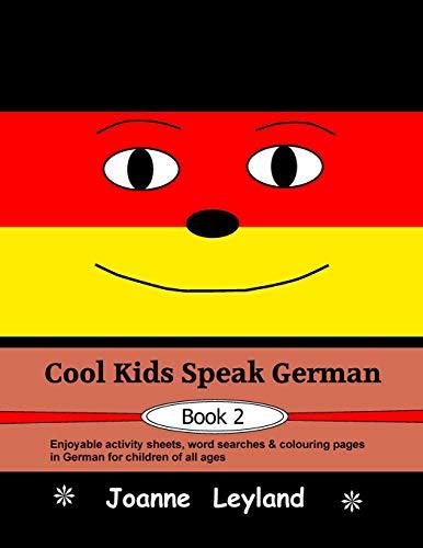 Cool Kids Speak German - Book 2 von Joanne Leyland