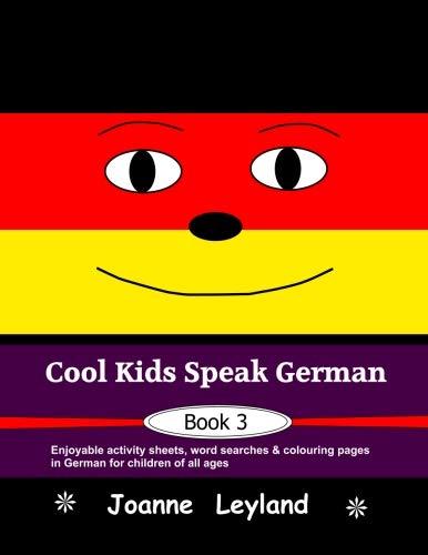 Cool Kids Speak German - Book 3 von Joanne Leyland