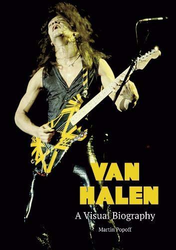 Van Halen A Visual Biography By Martin Popoff