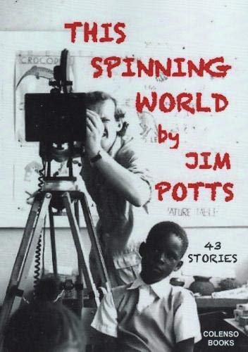 This spinning world By Jim Potts