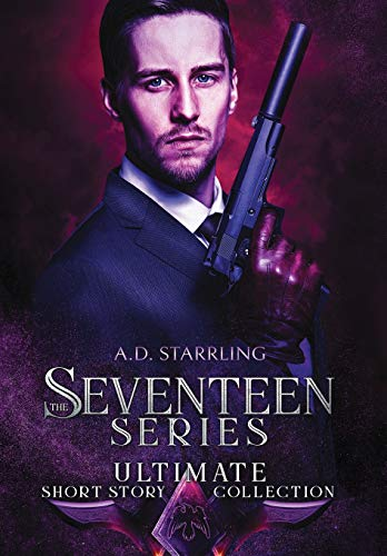The Seventeen Series Ultimate Short Story Collection By A D Starrling