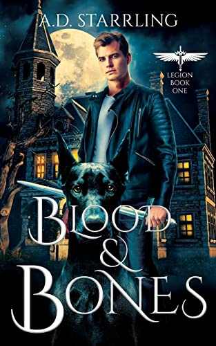 Blood and Bones By A D Starrling