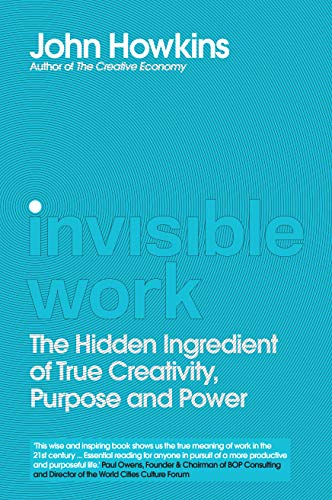 Invisible Work By John Howkins