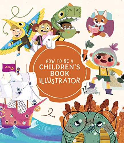 How to Be a Children's Book Illustrator By Publishing 3dtotal