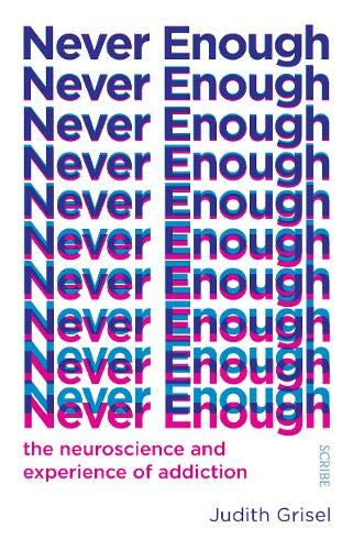 Never Enough von Judith Grisel (Professor of Psychology and Neuroscience)