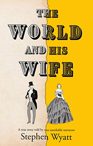 The World and His Wife By Stephen Wyatt