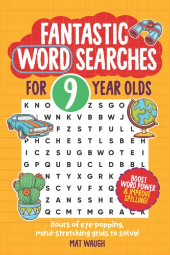 Fantastic Wordsearches for 9 Year Olds: Fun, mind-stretching puzzles to boost children's word power! (Fantastic Wordsearch Puzzles for Kids) By Mat Waugh