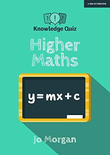 Knowledge Quiz: Higher Maths By Jo Morgan