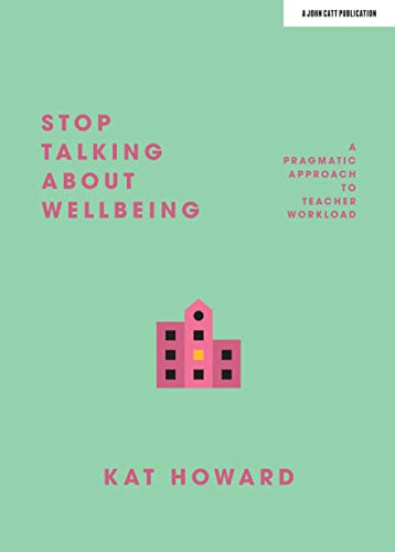 Stop Talking About Wellbeing By Katherine Howard