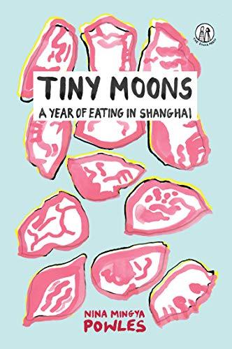 Tiny Moons By Nina Mingya Powles